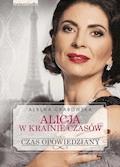 Alicja w krainie czasów. Czas opowiedziany - Ałbena Grabowska - ebook