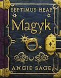 Septimus Heap - Magyk - Angie Sage - E-Book