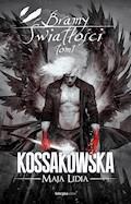 Bramy Światłości. Tom 1 - Maja Lidia Kossakowska - ebook