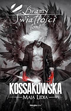 Bramy Światłości T1 - Maja Lidia Kossakowska - ebook