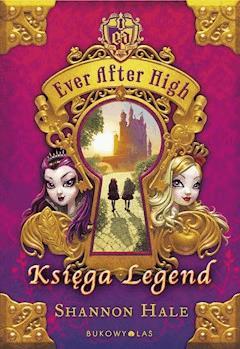 Ever After High. Księga Legend - Shannon Hale - ebook