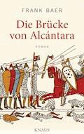 Die Brücke von Alcántara - Frank Baer - E-Book