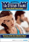 Dr. Stefan Frank 2477 - Arztroman - Stefan Frank - E-Book
