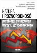Natura i różnorodność przebiegu światowego kryzysu gospodarczego - Stanisław Miklaszewski, Joanna Garlińska-Bielawska - ebook
