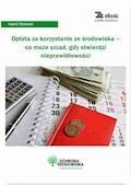 Opłata za korzystanie ze środowiska – co może urząd, gdy stwierdzi nieprawidłowości - Kamil Stolarski - ebook