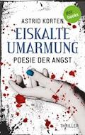 EISKALTE UMARMUNG: Poesie der Angst - Astrid Korten - E-Book