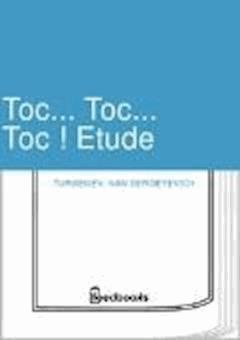 Toc... Toc... Toc ! Etude - Ivan Sergeyevich Turgenev - ebook