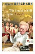Wir brauchen viel mehr Schafe - Renate Bergmann - E-Book + Hörbüch
