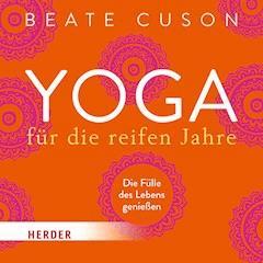 Yoga für die reifen Jahre - Beate Cuson - Hörbüch
