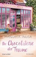 Die Chocolaterie der Träume - Manuela Inusa - E-Book