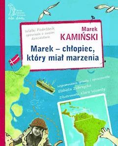 Marek - chłopiec, który miał marzenia - Elżbieta Zubrzycka, Marek Kamiński - ebook