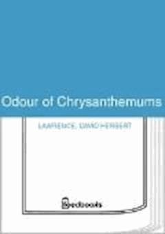 Odour of Chrysanthemums - David Herbert Lawrence - ebook