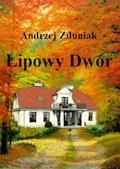 Lipowy dwór - Andrzej Zduniak - ebook