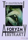 Aforyzmy, przysłowia, frazesy - Ted Kwiatkowski - ebook