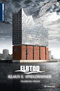 ELBTOD - Klaus E. Spieldenner - E-Book