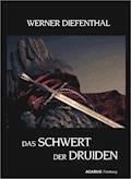Das Schwert der Druiden - Werner Diefenthal - E-Book