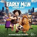 Early Man (Das Original-Hörspiel zum Kinofilm) - Thomas Karallus - Hörbüch