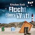Flucht übers Watt. Ein Nordsee-Krimi - Krischan Koch - Hörbüch