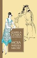 Moja wielka miłość - Izabella Czajka-Stachowicz - ebook