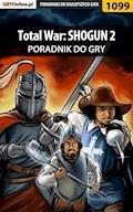 """Total War: SHOGUN 2 - poradnik do gry - Maciej """"Czarny"""" Kozłowski - ebook"""