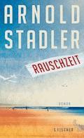 Rauschzeit - Arnold Stadler - E-Book