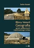 Blizny historii. Geografia granic politycznych współczesnego świata - Stefan Kałuski - ebook