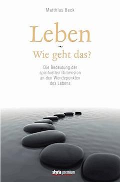 Leben - Wie geht das? - Matthias Beck - E-Book