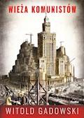 Wieża komunistów - Witold Gadowski - ebook