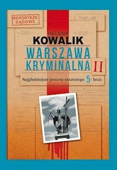 Warszawa kryminalna. Tom 2 - Helena Kowalik - ebook
