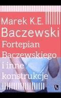 Fortepian Baczewskiego i inne konstrukcje - Marek K.E.Baczewski - ebook