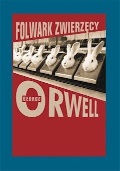 Folwark Zwierzęcy - George Orwell - ebook