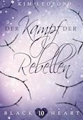 Black Heart - Band 10: Der Kampf der Rebellen - Kim Leopold - E-Book