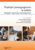 Praktyki pedagogiczne w szkole. Projekt i porady metodyczne - Jacek Piekarski, Ewa Cyrańska, Bohdan Cyrański - ebook