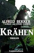 Alfred Bekker schrieb als Leslie Garber - Krähen: Thriller - Alfred Bekker - E-Book