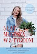 5 lat młodsza w 5 tygodni - Agnieszka Mielczarek - ebook