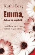 Emma, du hast es geschafft! - Kathi Berg - E-Book