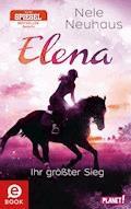 Elena – Ein Leben für Pferde 5: Elena – Ihr größter Sieg - Nele Neuhaus - E-Book