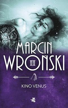 Kino Venus - Marcin Wroński - ebook