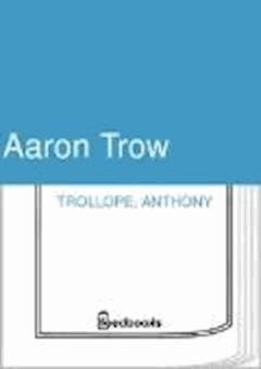 Aaron Trow - Anthony Trollope - ebook