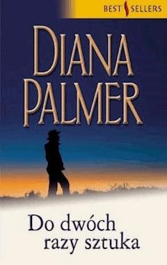 Do dwóch razy sztuka - Diana Palmer - ebook