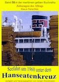 Seefahrt unter dem Hanseatenkreuz der Hanseatischen Reederei Emil Offen & Co. KG um 1960 - Klaus Perschke - E-Book