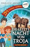 ZM - streng geheim: Elfter Roman - Die letzte Nacht von Troja - Marliese Arold - E-Book