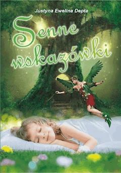 Senne wskazówki - Justyna Ewelina Depta - ebook
