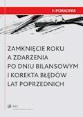 Zamknięcie roku a zdarzenia po dniu bilansowym i korekta błędów lat poprzednich - Dagmara Leszczyńska-Trochonowicz, Małgorzata Niedźwiedzka - ebook