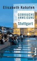 Gebrauchsanweisung für Stuttgart - Elisabeth Kabatek - E-Book
