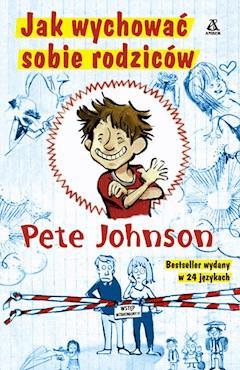 Jak wychować sobie rodziców - Pete Johnson - ebook