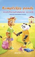 Kompleksy pandy i niepełnosprawność żyrafki - Katarzyna Lewandowska-Turzynska - ebook