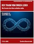 Der Traum vom ewigen Leben - Frankfurter Allgemeine Archiv - E-Book