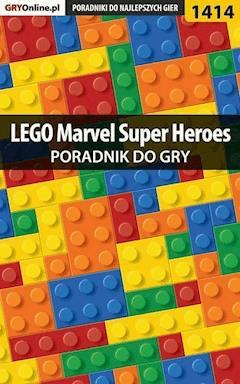 """LEGO Marvel Super Heroes - poradnik do gry - Maciej """"Czarny"""" Kozłowski - ebook"""