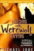Watching a Hot Werewolf Ramming - Michael Jade - E-Book